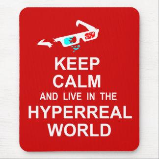 Mousepad Mantenha a calma e viva no mundo hyperreal