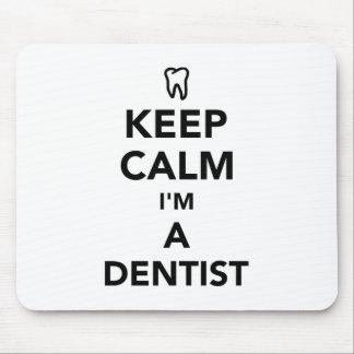 Mousepad Mantenha a calma que eu sou um dentista