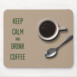 Mousepad Mantenha café calmo e da bebida