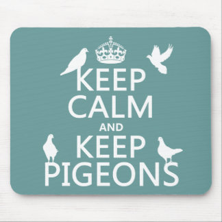 Mousepad Mantenha calmo e mantenha pombos - todas as cores