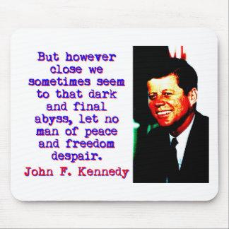 Mousepad Mas contudo próximo - John Kennedy