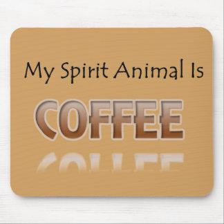 Mousepad Meu animal do espírito é café