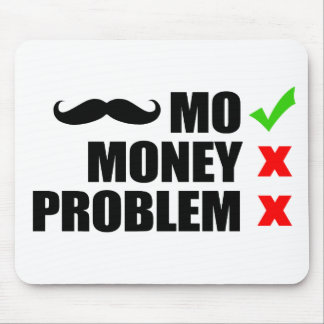 Mousepad Mo, dinheiro, nenhum problema