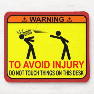 Mousepad Não toque em coisas nesta mesa!