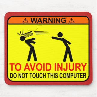 Mousepad Não toque neste computador