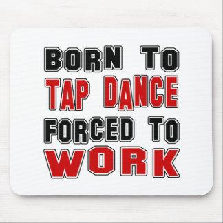Mousepad Nascer à dança de torneira forçada para trabalhar