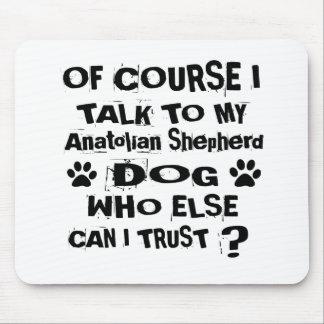 Mousepad Naturalmente eu falo a meu cão de pastor anatólio