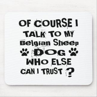 Mousepad Naturalmente eu falo a meu design belga do cão do