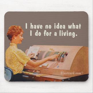 Mousepad Nenhuma ideia o que eu faço para uma vida
