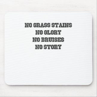 Mousepad Nenhumas manchas da grama, nenhuma glória,