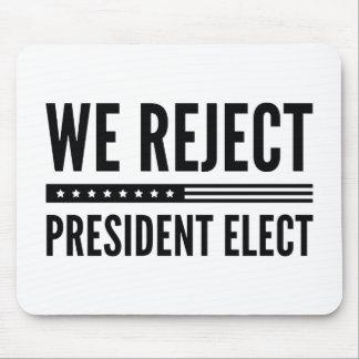 Mousepad Nós rejeitamos o presidente Eleger