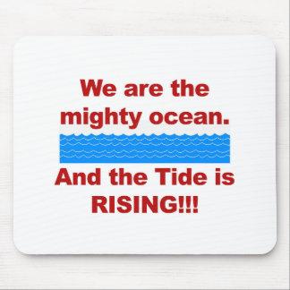 Mousepad Nós somos o oceano poderoso e a maré está