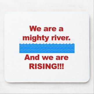 Mousepad Nós somos um rio poderoso e nós estamos aumentando