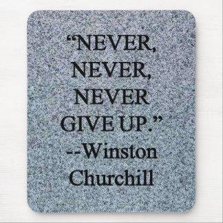 Mousepad Nunca dê acima - Winston Churchill