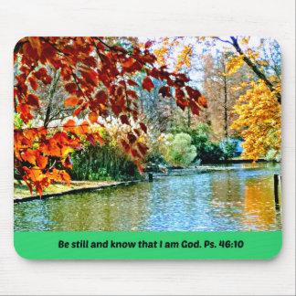 Mousepad O 46:10 do salmo seja ainda e saiba que eu sou