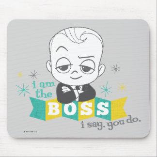 Mousepad O bebê do chefe   eu sou o chefe. Eu digo. Você