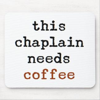 Mousepad o capelão precisa o café
