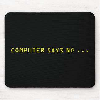 """MOUSEPAD O """"COMPUTADOR DIZ NÃO. """""""