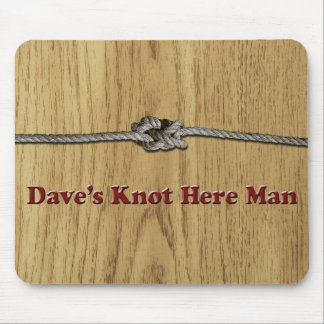 Mousepad O nó de Dave aqui equipa - Multi-Produtos