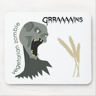 Mousepad O zombi do vegetariano quer Graaaains!