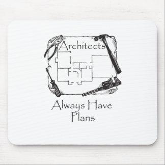 Mousepad Os arquitetos têm sempre planos