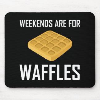 Mousepad Os fins de semana são para Waffles