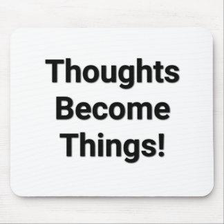 Mousepad Os pensamentos transformam-se coisas! Tapete do