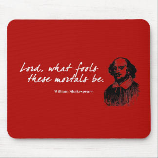 Mousepad Os tolos de William Shakespeare citam o presente