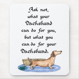 Mousepad Pergunte não o que seu Dachshund pode fazer para