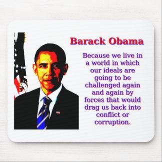 Mousepad Porque nós vivemos em um mundo - Barack Obama