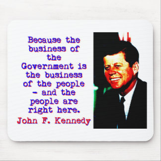 Mousepad Porque o negócio - John Kennedy