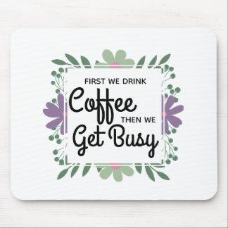 Mousepad Primeiramente nós bebemos o café inspirado