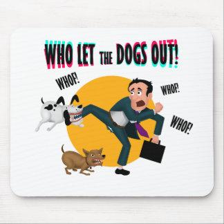 Mousepad Quem deixou os cães para fora!