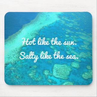 Mousepad Quente tropical como o Sun, salgado como o mar