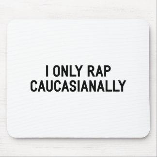 Mousepad Rap Caucasianally