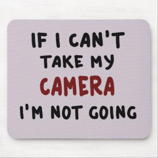 Mousepad Se eu não posso tomar minha câmera…
