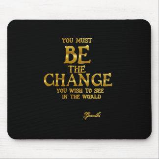 Mousepad Seja a mudança - citações inspiradas da ação de
