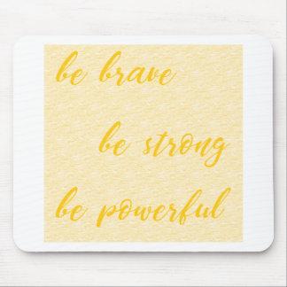 Mousepad seja bravo seja forte seja poderoso