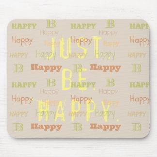 Mousepad Seja loa feliz que inspira citações positivas da