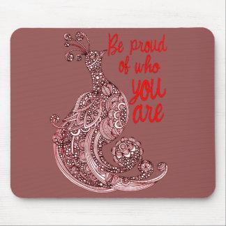 Mousepad Seja orgulhoso de quem você é
