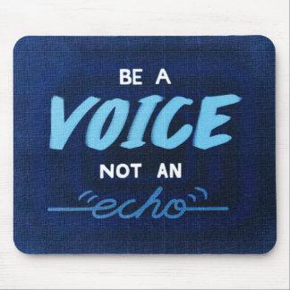 Mousepad Seja uma voz, não um eco