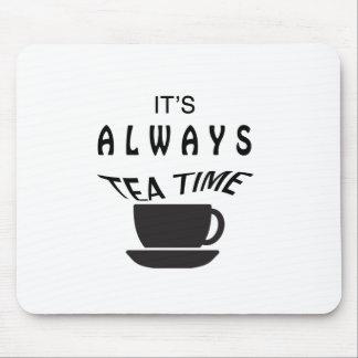 Mousepad Seu sempre tempo do chá