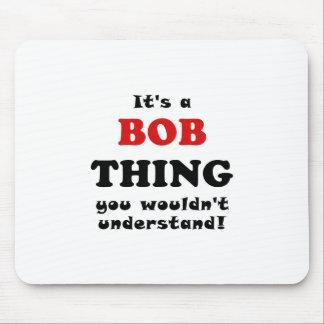Mousepad Seu uma coisa que de Bob você não compreenderia