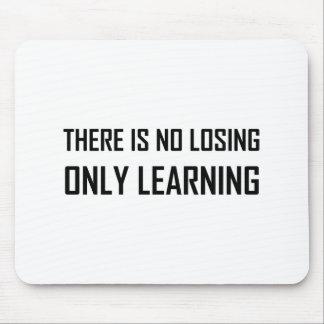 Mousepad Somente divisa de aprendizagem não perdedora