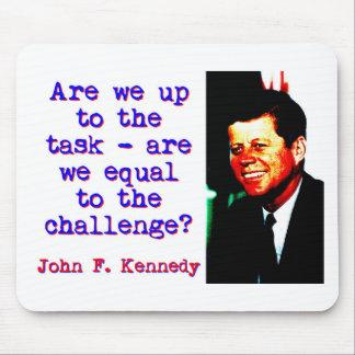 Mousepad Somos nós até a tarefa - John Kennedy
