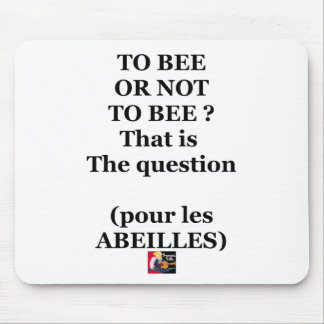 Mousepad TO BEE OR NOT TO BEE? That is the question