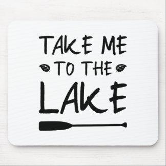Mousepad Tome-me ao lago