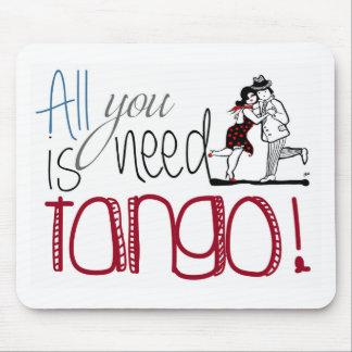 Mousepad Tudo que você precisa é citações do tango