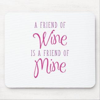 Mousepad Um amigo do vinho é um amigo meu