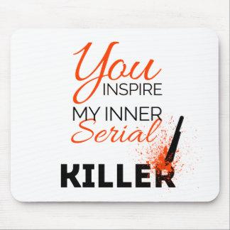 Mousepad Você inspira meu assassino em série interno